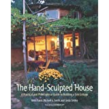 The Hand-Sculpted House: A Practical and Philosophical Guide to Building a Cob Cottage: The Real Goods Solar Living Book (English Edition)