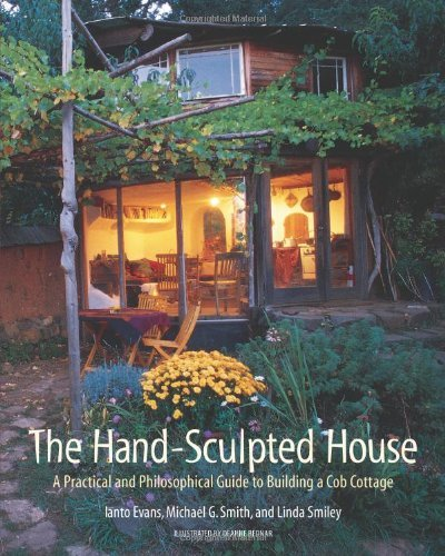The Hand-Sculpted House: A Practical and Philosophical Guide to Building a Cob Cottage: The Real Goods Solar Living Book Doc