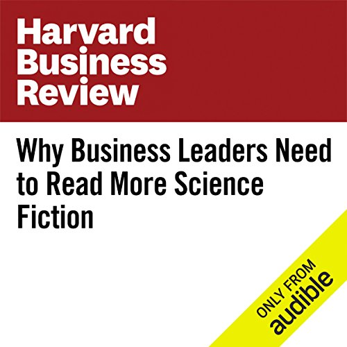 Why Business Leaders Need to Read More Science Fiction audiobook cover art