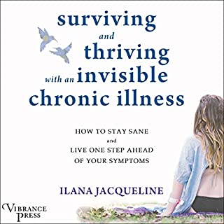 Surviving and Thriving with an Invisible Chronic Illness audiobook cover art