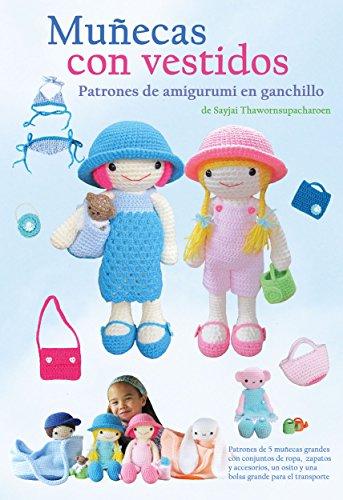 Muñecas con vestidos: Patrones de amigurumi en ganchillo (Patrones de amigurumi en ganchillo de Sayjai nº 3)