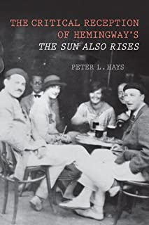 The Critical Reception of Hemingway`s The Sun Also Rises