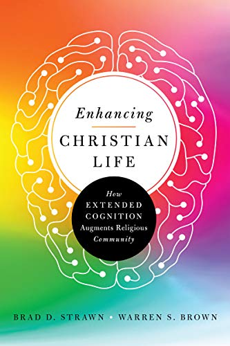 Compare Textbook Prices for Enhancing Christian Life: How Extended Cognition Augments Religious Community  ISBN 9780830852819 by Strawn, Brad D.,Brown, Warren S.