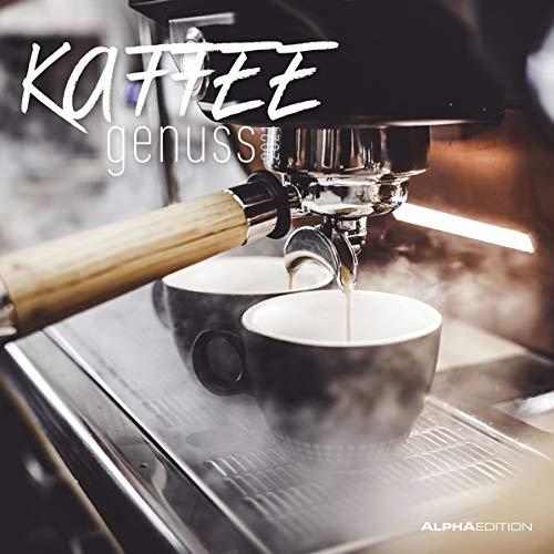 Kaffeegenuss 2021 - Broschürenkalender 30x30 cm (30x60 geöffnet) - Coffee enjoyment - Bild-Kalender - Wandplaner - mit Platz für Notizen - Alpha Edition