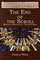 The End of the Scroll: Biblical Apocalyptic Trajectories