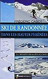 Ski de randonnée dans les Hautes-Pyrénées - 70 itinéraires en Vallées des Gaves