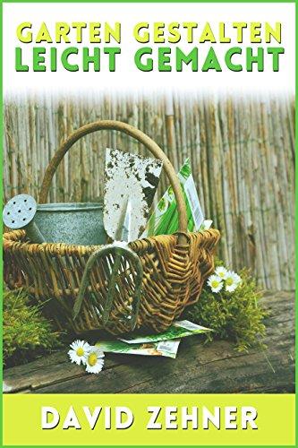 Garten gestalten leicht gemacht: so pflegen Sie Ihre Grünfläche und Blumenwelt ideal