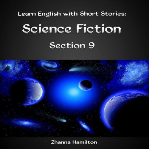 Learn English with Short Stories: Science Fiction - Section 9 audiobook cover art