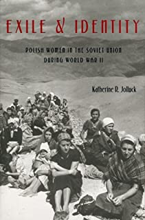 Exile and Identity: Polish Women in the Soviet Union during World War II (Russian and East European Studies)