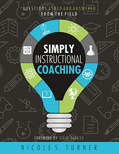 Compare Textbook Prices for Simply Instructional Coaching: Questions Asked and Answered from the Field  ISBN 9780578527406 by Turner, Nicole S.