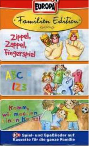 Familien Edition: Zippel, Zappel, Fingerspiel / ABC und 123 / Komm, wir machen einen Kreis! (Hörkassette)