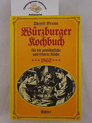 Würzburger Kochbuch für die gewöhnliche und feinere Küche : prakt. Anweisung zur schmackhaften u. billigen Bereitung von 1282 Speisen u. Getränken nach zuverlässigen u. selbstgeprüften Rezepten nebst 66 Speisezetteln, Anleitungen zum Tranchiren ... für jede Hausfrau u. Köchin, sowie für jede Anfängerin im Kochen.