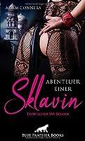 Abenteuer einer Sklavin | Erotischer SM-Roman: Sie freut sich ueber jedes Lob waehrend ihrer Abrichtung ...