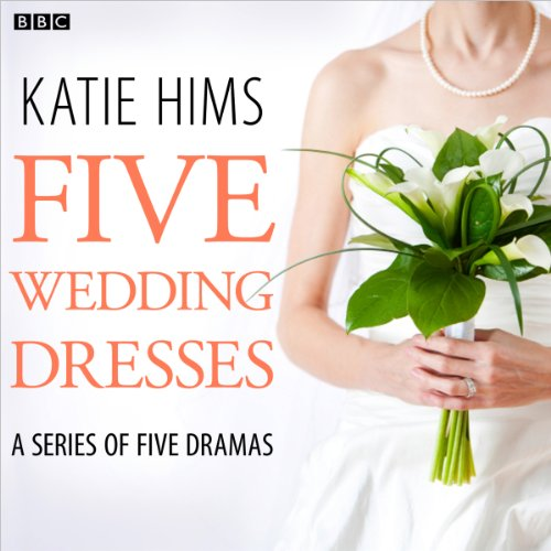 Five Wedding Dresses (Complete series) audiobook cover art