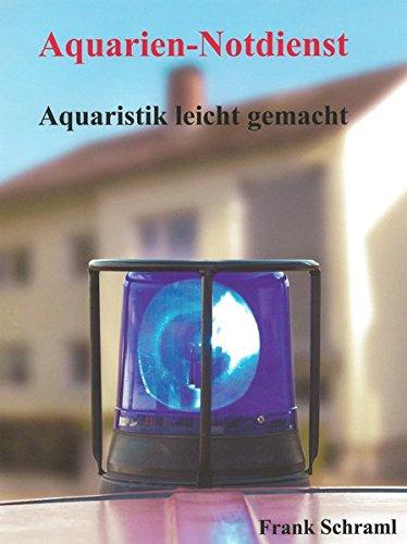 Aquarien-Notdienst: Aquaristik leicht gemacht