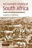 An Economic History of South Africa: Conquest, Discrimination, and Development (Ellen McArthur Lectures)