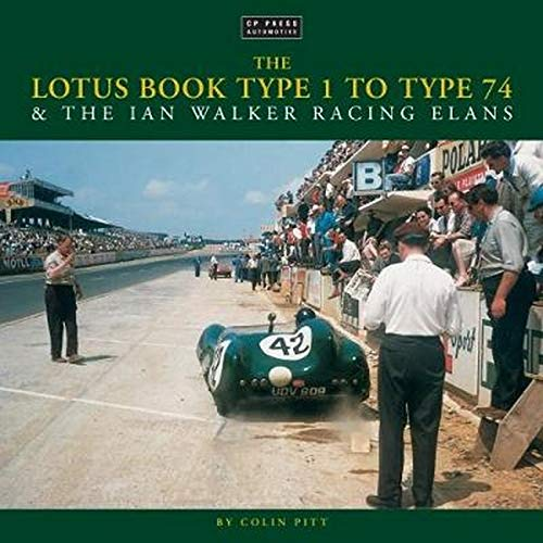 The Lotus Book Type 1 to Type 74 and the Ian Walker Racing Elans