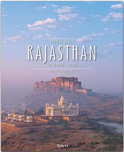 Rajasthan - Taj Mahal . Delhi . Indiens Perle: Ein Premium***XL-Bildband in stabilem Schmuckschuber mit 224 Seiten und über 350 Abbildungen - STÜRTZ Verlag