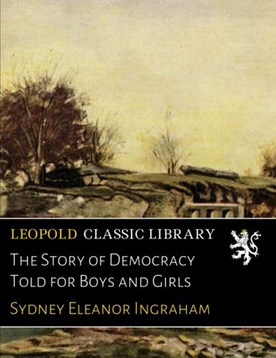 ペルー失われたヘッドレスThe Story of Democracy Told for Boys and Girls