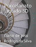 Porcelanato Líquido 3D: Curso de piso