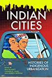 Indian Cities: Histories of Indigenous Urbanization (English Edition)