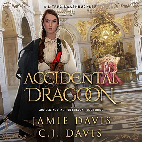 Accidental Dragoon: Accidental Champion, Book 3