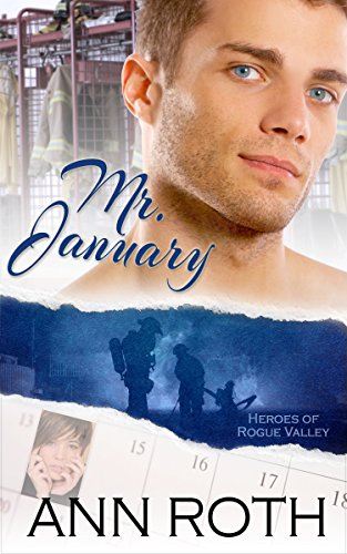 Book: Mr. January (Heroes of Rogue Valley - Calendar Guys Book 1) by Ann Roth