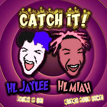 Catch It! (feat. HL Miah)
