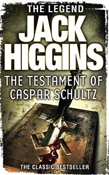 The Testament of Caspar Schultz by [Jack Higgins]