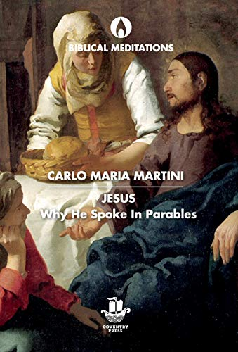 Compare Textbook Prices for Jesus: Why He Spoke in Parables Biblical Meditations  ISBN 9780648323334 by Martini, Carlo Maria