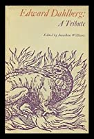 Edward Dahlberg: A Tribute: Essays, Reminiscences, Correspondence, Tributes 0912012102 Book Cover