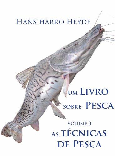As tecnicas de pesca (Um Livro sobre Pesca 3)