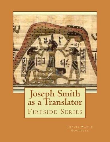 Joseph Smith as a Translator: Fireside Series (Volume 1)