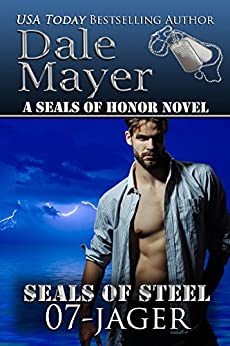 Jager (SEALs of Steel Book 7) by [Dale Mayer]