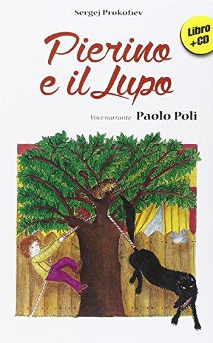 Pierino e il lupo. Ediz. illustrata. Con CD Audio