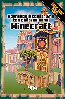 Apprends à construire ton château dans Minecraft par [Stéphane PILET]