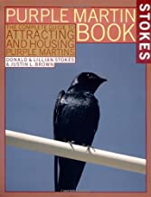 The Stokes Purple Martin Book: The Complete Guide to Attracting and Housing Purple Martins (Stokes Backyard Nature Books)