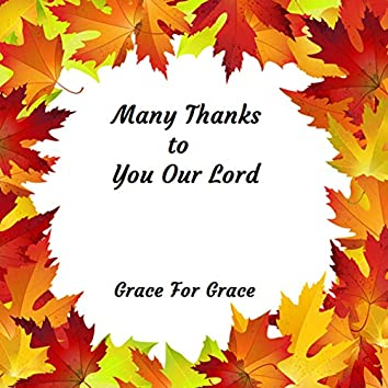 Many Thanks to You Our Lord