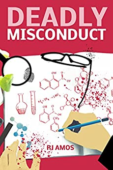 Deadly Misconduct (Deadly Miss Book 1) by [R. J. Amos]