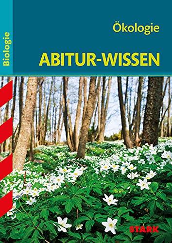 STARK Abitur-Wissen - Biologie - Ökologie (STARK-Verlag - Abitur- und Prüfungswissen)