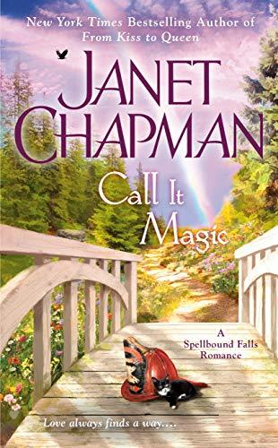 Call It Magic (A Spellbound Falls Romance)