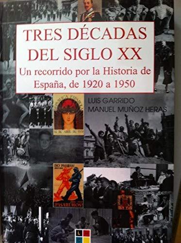 Tres Décadas Del Siglo XX. Un Recorrido Por La Historia De España, De 1920 A 1950