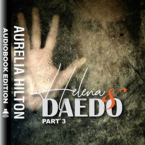 Helena & Daedo: Part 3     A Hot & Steamy Aurelia Hilton's Romance Short Novel, Book 31              By:                                                                                                                                 Aurelia Hilton                               Narrated by:                                                                                                                                 Elizabeth Tebb                      Length: 1 hr and 16 mins     17 ratings     Overall 4.8