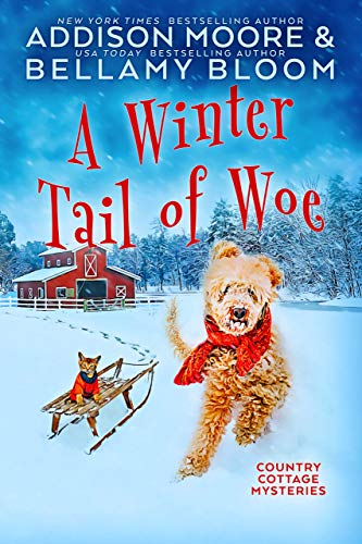 A Winter Tail of Woe (Country Cottage Mysteries Book 14) by [Addison Moore, Bellamy Bloom ]