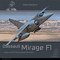 Dassault Mirage F1: Aircraft in Detail (Duke Hawkins)