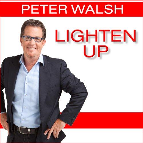 Lighten Up Audiobook By Peter Walsh cover art