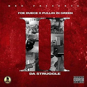 Da Struggle (feat. Pullin' in Green)