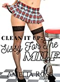 Clean It Up: Sissy For The MILF