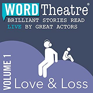 WordTheatre: Love & Loss, Volume 1 audiobook cover art