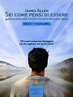 Sei come pensi di essere. Guida pratica alla trasformazione della tua realtà (ebook + audiolibro) (Self-Help e Scienza...
